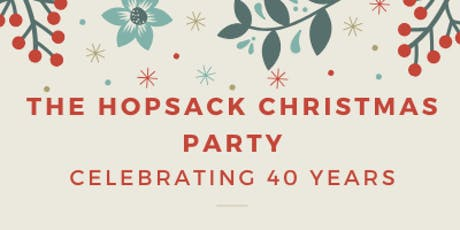 The Hopsack Christmas Customer Event and 40th Anniversary tickets