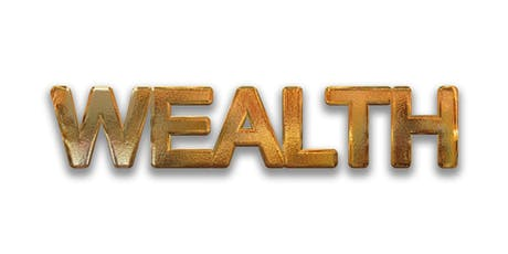 How to create your wealth today!! FREE EVENT, Not to be missed! tickets