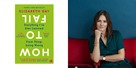How To Fail: Elizabeth Day in conversation with Emma Barnett tickets