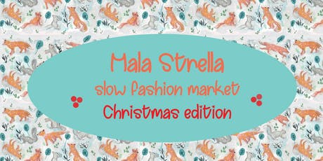 Mala Strella Slow Fashion Market - Christmas Edition biglietti
