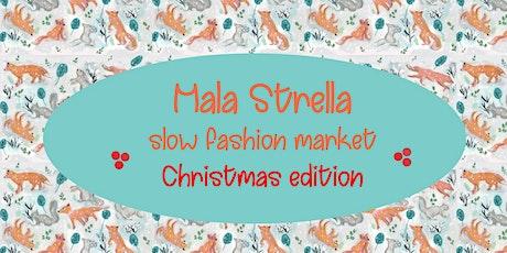 Mala Strella Slow Fashion Market - Christmas Edition biglietti