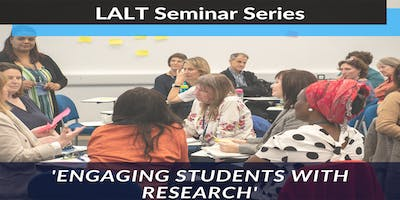 LALT Seminar Series - Engaging Students with Research