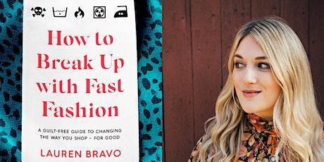 How to Break Up with Fast Fashion: Lauren Bravo in conversation tickets