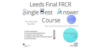 Leeds Single Best Answer Course (FRCR Part 2A)