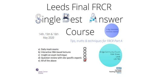 Leeds Single Best Answer Course (FRCR Part 2A)