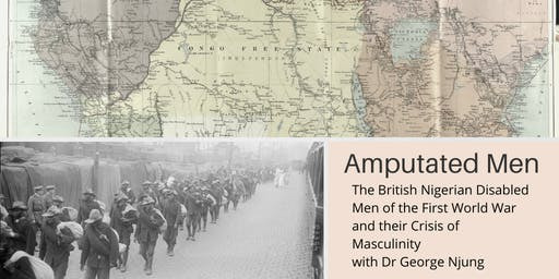 Amputated Men: The British Nigerian Disabled Men of the First World War