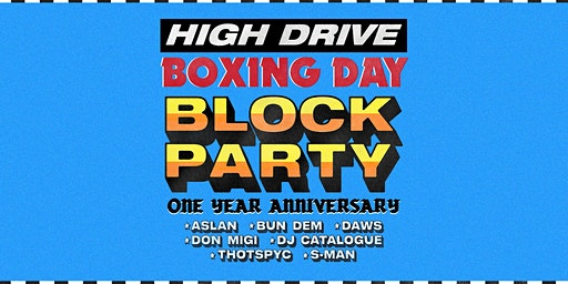 High Drive 1st Birthday Boxing Day Block Party