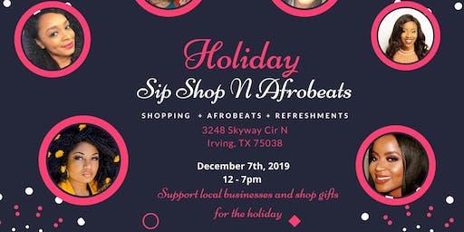 Holiday Sip, Shop N Afrobeats