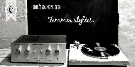 Soirée Sound Sélecta - Femmes stylées billets