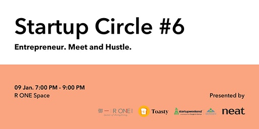 Startup Circle #6 Special: Entrepreneur. Meet and Hustle.