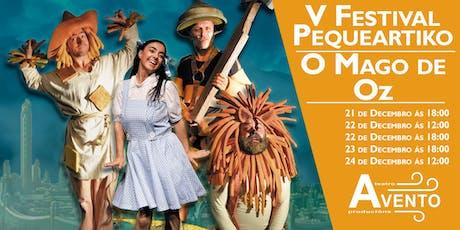 V FESTIVAL PEQUEÁRTIKO DE NADAL - O MAGO DE OZ tickets