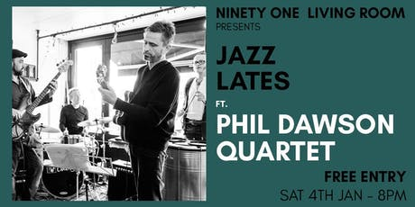 Jazz Lates: Phil Dawson Quartet tickets