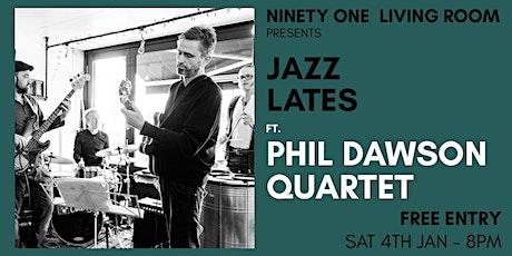 Jazz Lates: Phil Dawson Quartet tickets