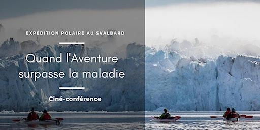 """Ciné-conférence """"Expédition polaire : quand l'aventure surpasse la maladie"""""""