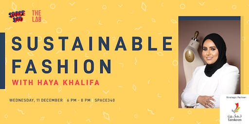 Sustainable Fashion with Haya Khalifa