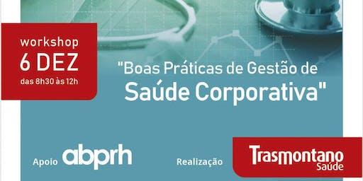 Workshop - Boas Práticas de Gestão de Saúde Corporativa