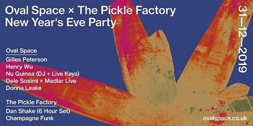Oval Space x The Pickle Factory Double Venue NYE Party