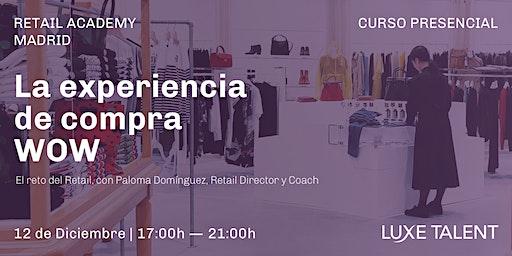 Curso presencial: La experiencia de compra WoW: El reto del Retail [Madrid]