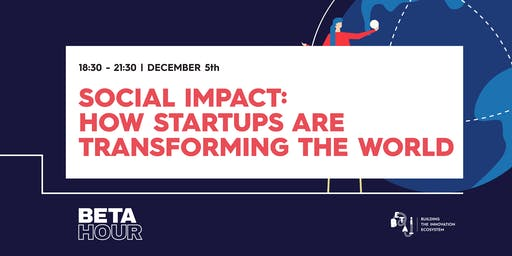 Social Impact: How Startups Are Transforming the World