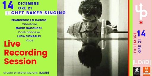 LiveUp |LO/\D| - Chet Baker Singing -  Francesco Lo Cascio, Mario Saccucci, Luca Consalvi
