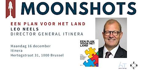 MOONSHOTS: Leo Neels -  Een plan voor het land tickets
