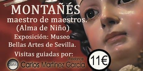 JUAN MARTÍNEZ MONTAÑÉS.  maestro de maestros. Desde el13 de Diciembre entradas