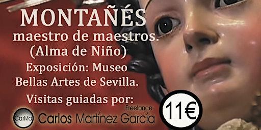 JUAN MARTÍNEZ MONTAÑÉS.  maestro de maestros. Desde el18 de Diciembre