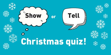 Show or Tell: Christmas Quiz tickets