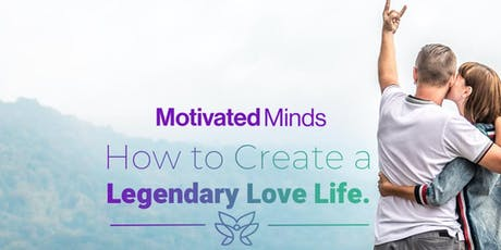 How to Create a Legendary Love Life tickets