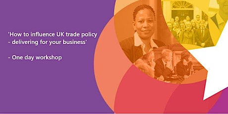 How to influence UK trade policy - delivering for your business tickets