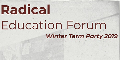 Radical Education Forum Winter Term Party tickets