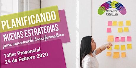 PLANIFICANDO NUEVAS ESTRATEGIAS PARA UNA ESCUELA TRANSFORMADORA entradas
