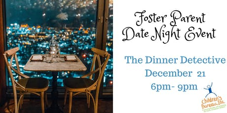 Foster Parent Date Night December: The Dinner Detective  tickets