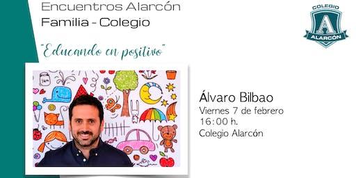 """Encuentros Alarcón - """"Educando en positivo"""" - Formación para padres"""