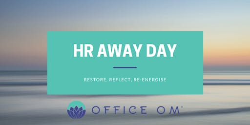 HR Away Day - 3Rs for HR - Restore, Reflect, Re-energise.