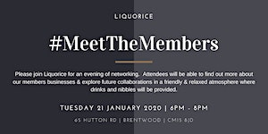 Meet the Members January 2020 Hosted by Liquorice