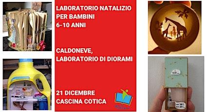 """Laboratorio Natalizio. Diorami """"Caldoneve"""", biglietti"""