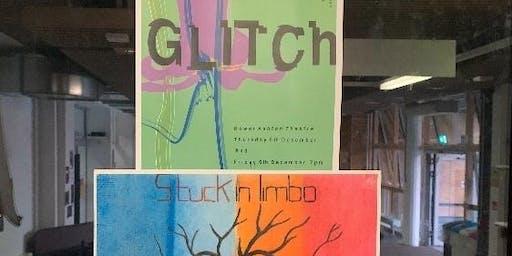 Glitch & Stuck in Limbo @ The Bower Ashton Theatre