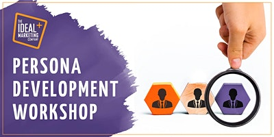 Understanding Your Customers - Persona Development Workshop