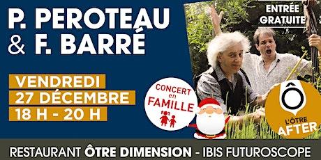 L'Ôtre After présente Pascal Peroteau & Fabrice Barré  billets
