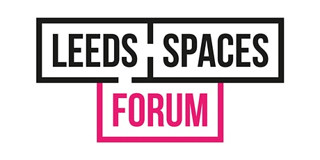 Leeds Spaces Forum ¦ Feb 2020 tickets