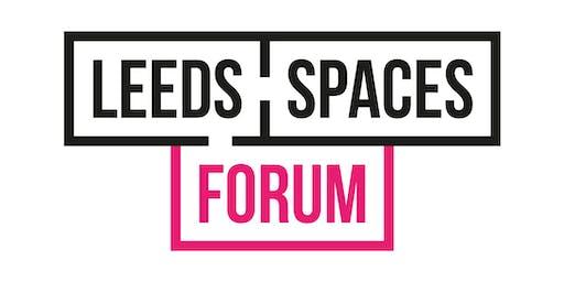 Leeds Spaces Forum ¦ Feb 2020