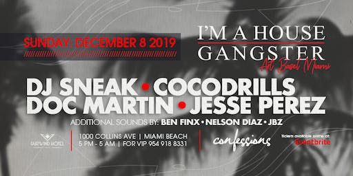 Im a House Gangster Art Basel with DJ Sneak , Doc Martin , Cocodrills &more