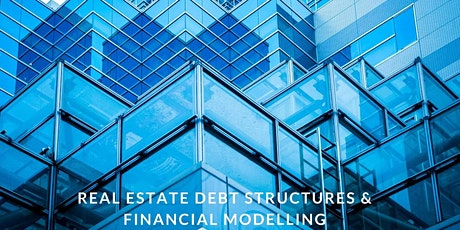 Real Estate Debt Structures & Financial Modelling Course - 2 day tickets
