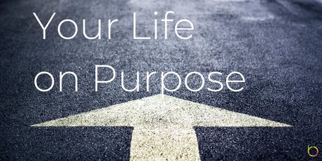 Free Workshop: Your Life on Purpose tickets
