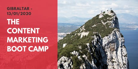 Becoming THE Expert: The Content Marketing Boot Camp (Gibraltar) tickets