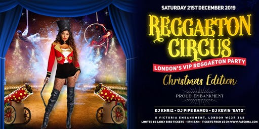 REGGAETON CIRCUS 'CHRISTMAS EDITION' hosted at London's Super Club 'PROUD EMBANKMENT' - 21/12/2019