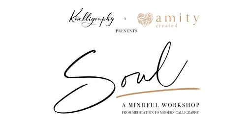 SOUL Workshop: Intro to Modern Calligraphy & Meditation - Sunday Dec 15th