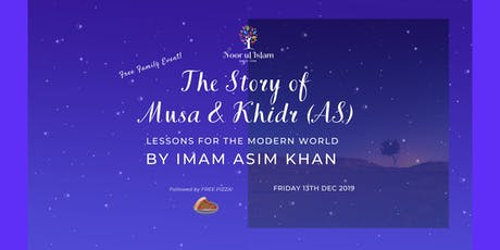 The Story of Musa & Khidr (AS) tickets
