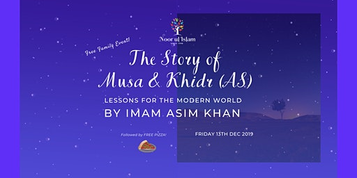 The Story of Musa & Khidr (AS)